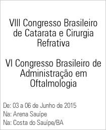 VIII- Congresso Brasileiro de Catarata e Cirurgia Retroativa