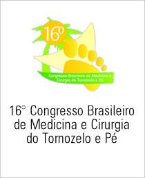 16ª Congresso Brasileiro de Medicina e Cirurgia do Tornozelo e Pé