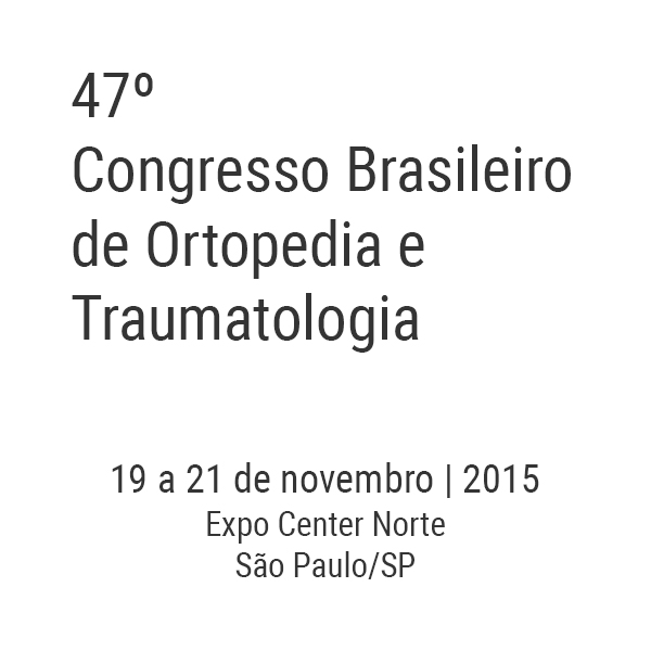 47º Congresso Brasileiro de Ortopedia e Traumatologia - CBOT