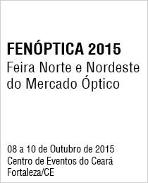 FENÓPTICA 2015 – Feira Norte e Nordeste do Mercado Óptico