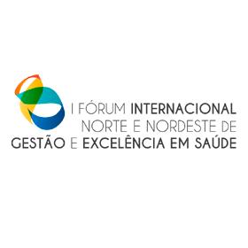 I Fórum Internacional Norte Nordeste de Gestão e Excelência em Saúde